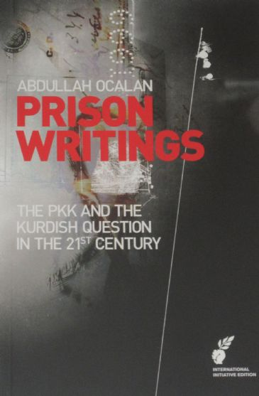 Prison Writings - The PKK and the Kurdish Question in the 21st Century, by Abdullah Ocalan